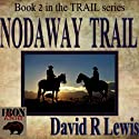 Nodaway Trail Audiobook by David R. Lewis Narrated by David R. Lewis