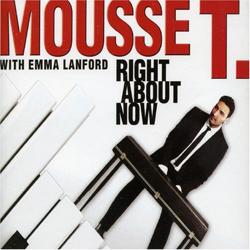 Mousse T. - Right About Now - Zortam Music