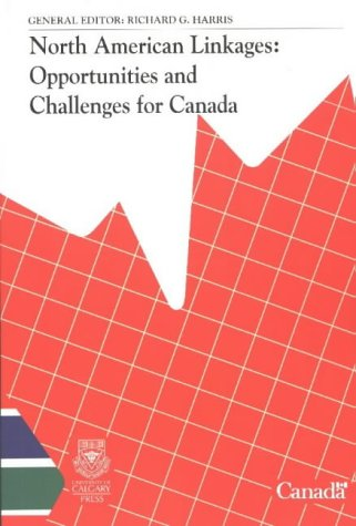 North American Linkages: Opportunities and Challenges for Canada (Industry Canada Research)