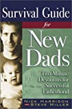 Survival Guide for New Dads: Two-Minute Devotions for Successful Fatherhood (0736910883) by Harrison, Nick