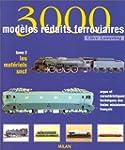 3000 mod�les ferroviaires, tome 2 : L...
