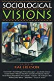 Sociological Visions: With Essays from Leading Thinkers of our Time (Phenomenology and Existential)