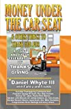 Money Under the Car Seat & Other Things to Thank God For: A Light and Fresh Celebration of Thanks Giving