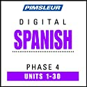 Spanish Phase 4, Units 1-30: Learn to Speak and Understand Spanish with Pimsleur Language Programs  by Pimsleur Narrated by Pimsleur