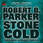 Stone Cold: A Jesse Stone Novel (       UNABRIDGED) by Robert B. Parker Narrated by Robert Forster