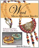 Wired Micro-Macramé Jewelry: Enhancing Fiber Designs with Wire