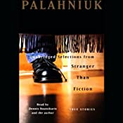 Stranger Than Fiction: True Stories (Unabridged Selections) | [Chuck Palahniuk]
