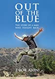Download Out of the Blue: The story of a man who fought back