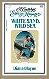 White Sand, Wild Sea