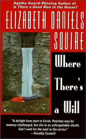 Where There's a Will (Peaches Dann Mystery), ELIZABETH DANIELS SQUIRE