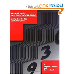 The Bar Code Implementation Guide: Using Bar Codes in Distribution Stephen Pearce and Richard D. Bushnell