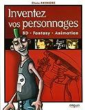 echange, troc Chris Patmore - Inventez vos personnages : BD, Fantasy, Animation