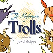 The Nightmare Trolls | [Jewel Guipre]