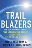 img - for Trailblazers: How Top Business Leaders are Accelerating Results through Inclusion and Diversity by Anderson, Redia, Billings-Harris, Lenora 1st edition (2010) Hardcover book / textbook / text book