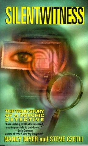 Silent Witness: The True Story of a Psychic Detective