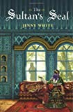 The Sultan's Seal: A Novel (0393060993) by Jenny White