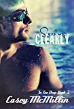 Seeing Clearly (In Too Deep Book 2)