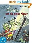 Die Olchis und die gr�ne Mumie