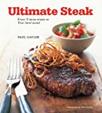 img - for Ultimate Steak: From T-bone Steak to Thai Beef Salad book / textbook / text book