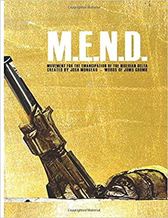 M.E.N.D. - Mend: Movement for the Emancipation of the Nigerian Delta: Mend: Movement for the Emancipation of the Nigerian Delta (M.E.N.D. Book #1)