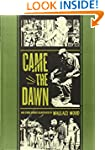 """""""Came the Dawn"""" and Other Stories"""