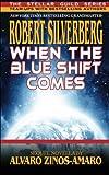 When The Blue Shift Comes (Stellar Guild)