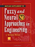 img - for Fuzzy and Neural Approaches in Engineering, MATLAB Supplement (Adaptive and Cognitive Dynamic Systems: Signal Processing, Learning, Communications and Control) book / textbook / text book