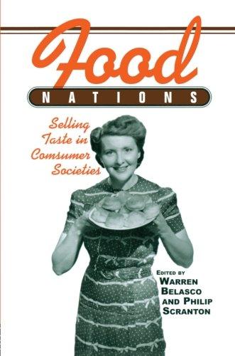 Food Nations: Selling Taste in Consumer Societies (Hagley...