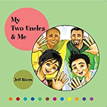 My Two Uncles & Me Audiobook by Jeff Rivera Narrated by Jo Nelson