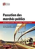 Passation des marchés publics: Sélection et suivi de la procédure - Choix des candidats - Préparation de l'éxécution...