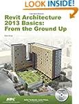 Revit Architecture 2013 Basics: From...