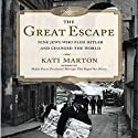 The Great Escape: Nine Jews Who Fled Hitler and Changed the World (       UNABRIDGED) by Kati Marton Narrated by Anna Fields