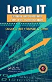 img - for Lean IT: Enabling and Sustaining Your Lean Transformation   [LEAN IT] [Hardcover] book / textbook / text book