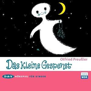 Das kleine Gespenst (       ungekürzt) von Otfried Preussler Gesprochen von: Fritzi Haberlandt, Jens Wawrczeck, Friedhelm Ptok