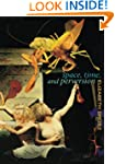 Space, Time and Perversion: Essays on...