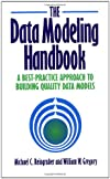 The Data Modeling Handbook : A Best-Practice Approach to Building Quality Data Models