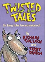 Twisted Tales: Six Fairy Tales Turned Inside Out