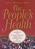 img - for The People's Health: A Memoir of Public Health and Its Evolution at Harvard book / textbook / text book