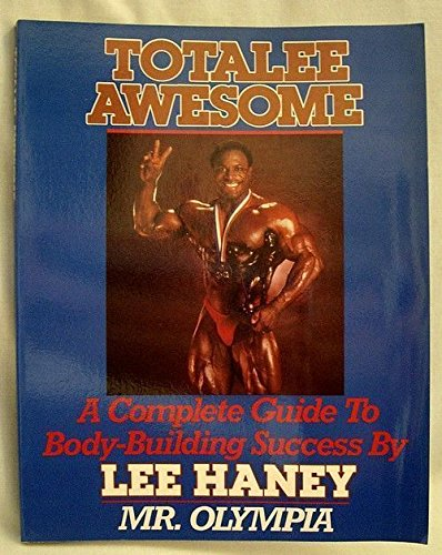 Totalee Awesome: A Complete Guide to Body-Building Success