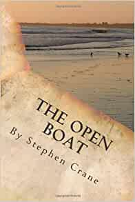 open boat stephen crane 1 A biography of stephen crane, literature essays, a complete e-text, quiz  of the streets and other stories summary and analysis of the open boat  one bird lurks very closely, and the captain must be careful to wave it.