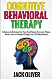 img - for Cognitive Behavioral Therapy: Techniques for Retraining Your Brain, Break Through Depression, Phobias, Anxiety, Intrusive Thoughts (Training Guide, Self-Help, Exercises) book / textbook / text book