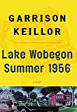 Lake Wobegon Summer 1956 (0142000930) by Garrison Keillor