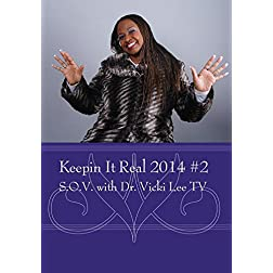 Keepin It Real 2014 #2 - S.O.V. with Dr. Vicki Lee TV