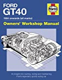 Ford Gt40 Manual: 1984 Onwards (All Marks) (Owner's Workshop Manual)