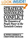Strategic Nonviolent Conflict: The Dynamics of People Power in the Twentieth Century