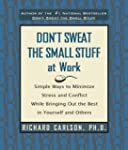 Don't Sweat the Small Stuff at Work:...