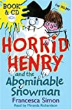 Francesca Simon Horrid Henry and the Abominable Snowman (Horrid Henry Book & CD)