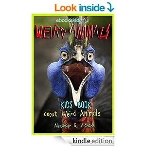 Weird Animals! A Kids Book About the Weirdest Animals on ...