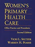img - for Women's Primary Health Care: Office Practice & Procedures by Vicki L. Seltzer (1999-12-08) book / textbook / text book