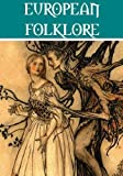The Essential European Folklore Collection (12 collections)